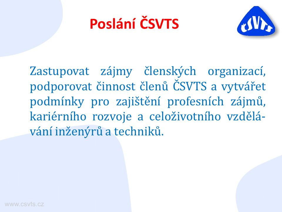 Strategický záměr ČSVTS  Pečovat o rozšiřování vědeckotechnických poznatků.