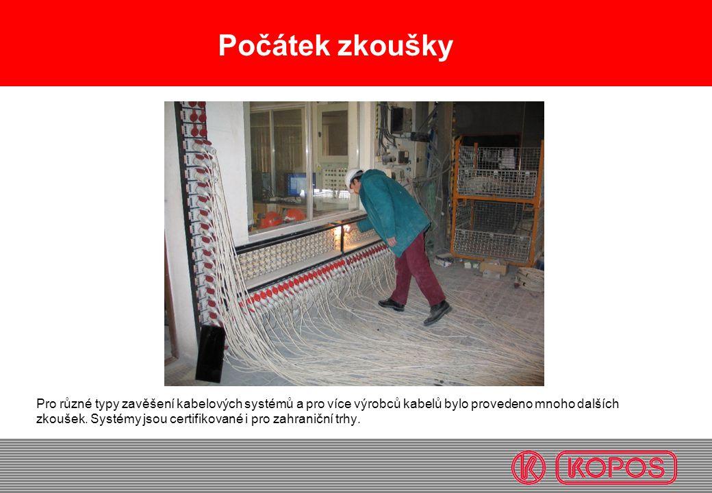 Počátek zkoušky Pro různé typy zavěšení kabelových systémů a pro více výrobců kabelů bylo provedeno mnoho dalších zkoušek. Systémy jsou certifikované
