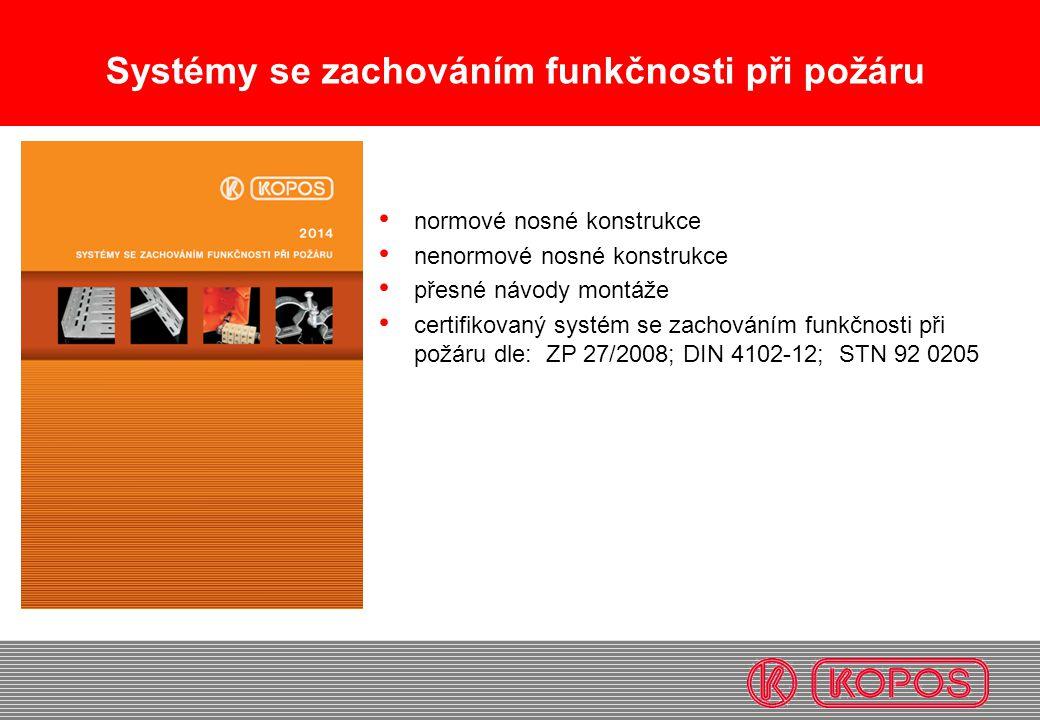 normové nosné konstrukce nenormové nosné konstrukce přesné návody montáže certifikovaný systém se zachováním funkčnosti při požáru dle: ZP 27/2008; DI