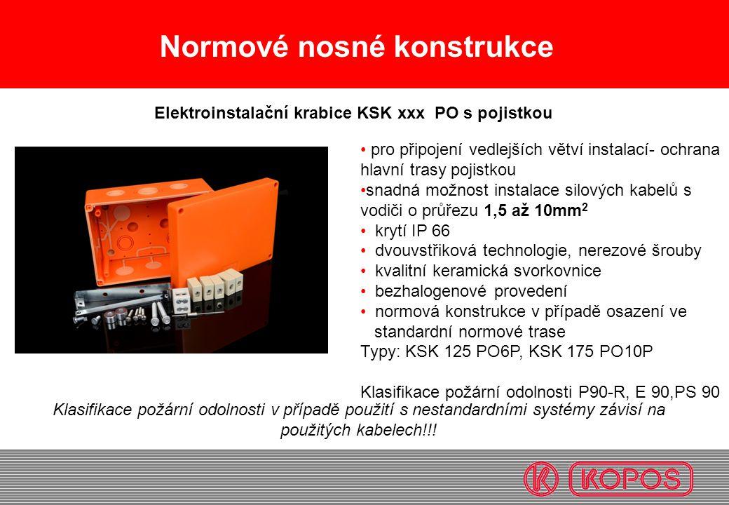 Normové nosné konstrukce pro připojení vedlejších větví instalací- ochrana hlavní trasy pojistkou snadná možnost instalace silových kabelů s vodiči o