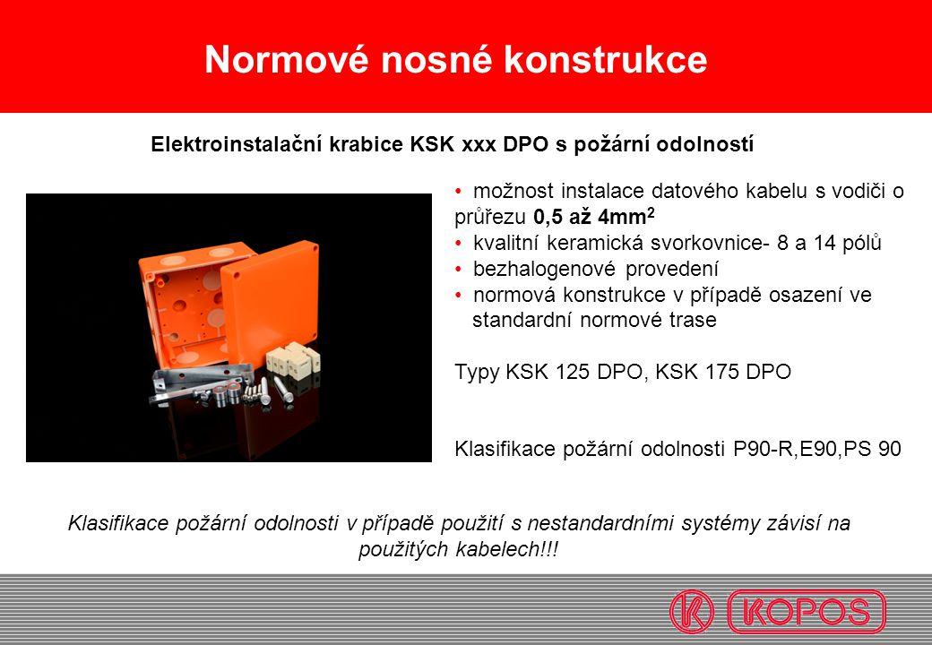 Normové nosné konstrukce možnost instalace datového kabelu s vodiči o průřezu 0,5 až 4mm 2 kvalitní keramická svorkovnice- 8 a 14 pólů bezhalogenové p