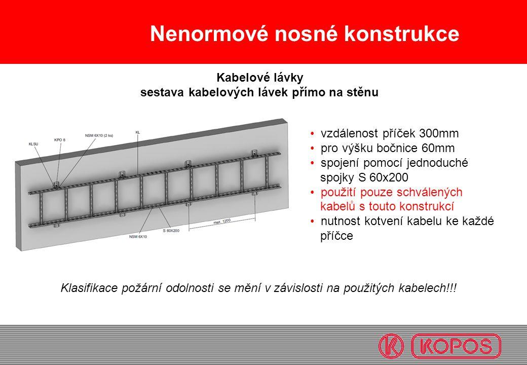 Nenormové nosné konstrukce vzdálenost příček 300mm pro výšku bočnice 60mm spojení pomocí jednoduché spojky S 60x200 použití pouze schválených kabelů s