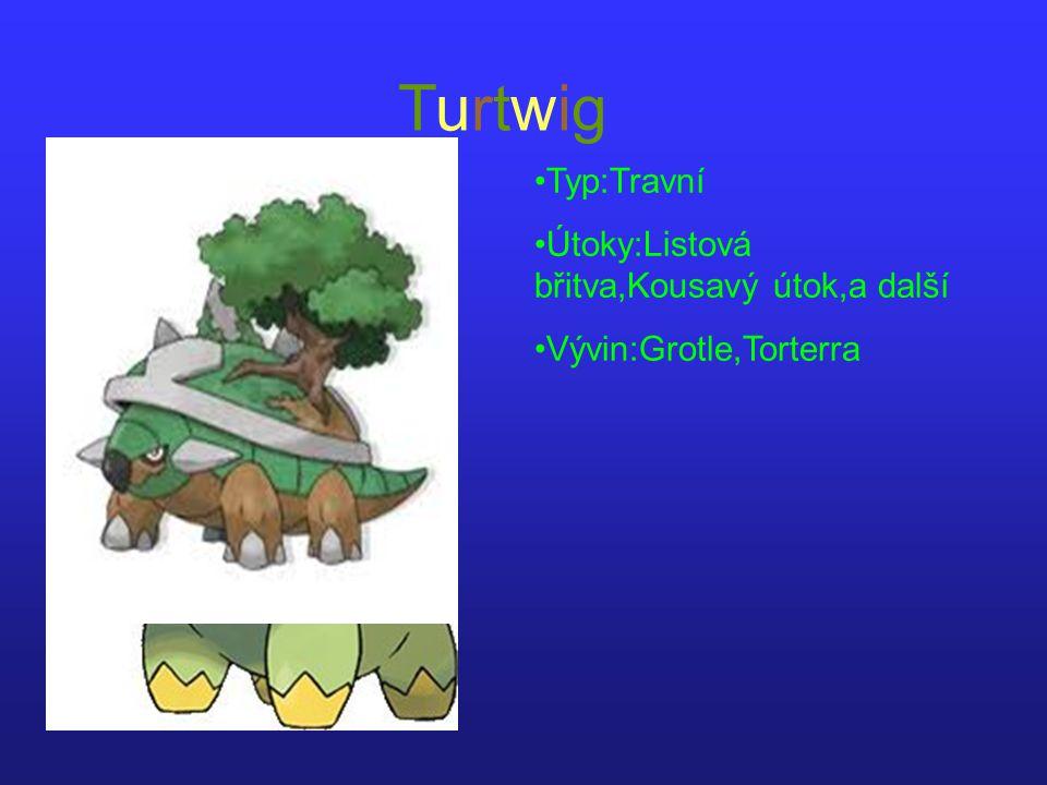 TurtwigTurtwig Typ:Travní Útoky:Listová břitva,Kousavý útok,a další Vývin:Grotle,Torterra