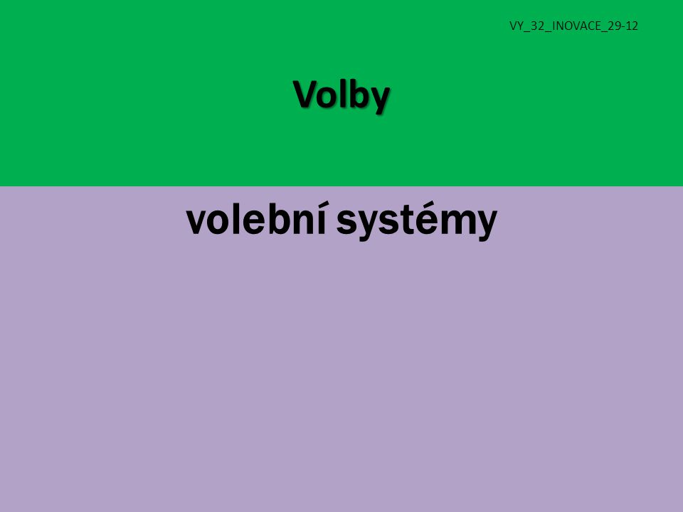Volby volební systémy VY_32_INOVACE_29-12