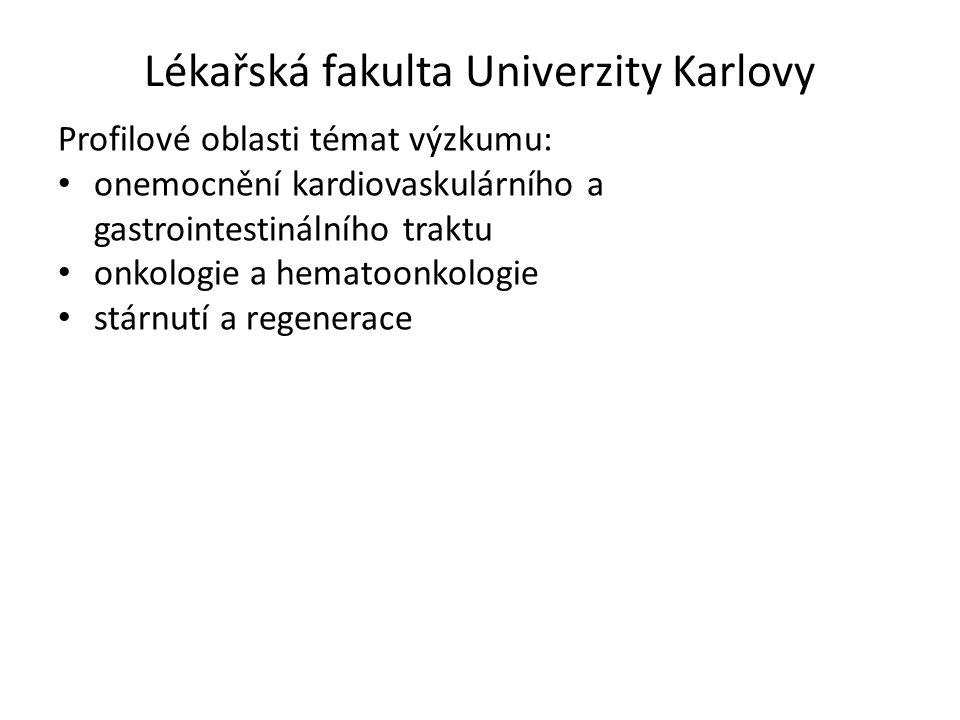 Lékařská fakulta Univerzity Karlovy Profilové oblasti témat výzkumu: onemocnění kardiovaskulárního a gastrointestinálního traktu onkologie a hematoonk