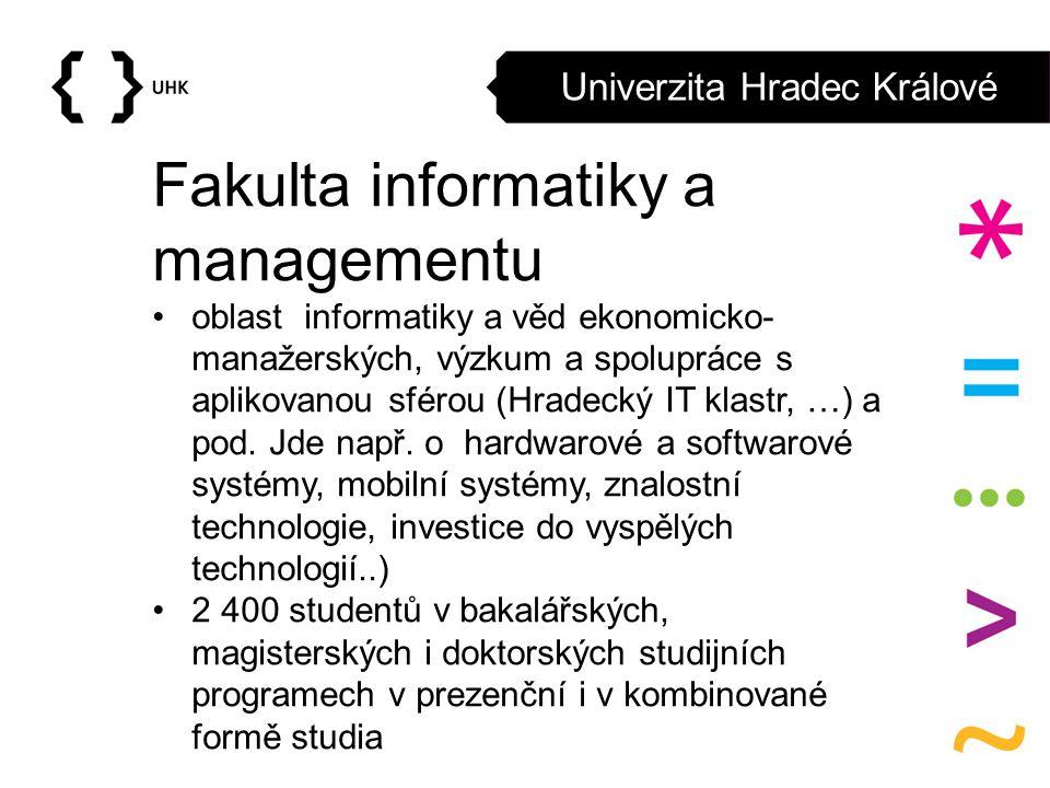 Univerzita Hradec Králové Fakulta informatiky a managementu oblast informatiky a věd ekonomicko- manažerských, výzkum a spolupráce s aplikovanou sféro