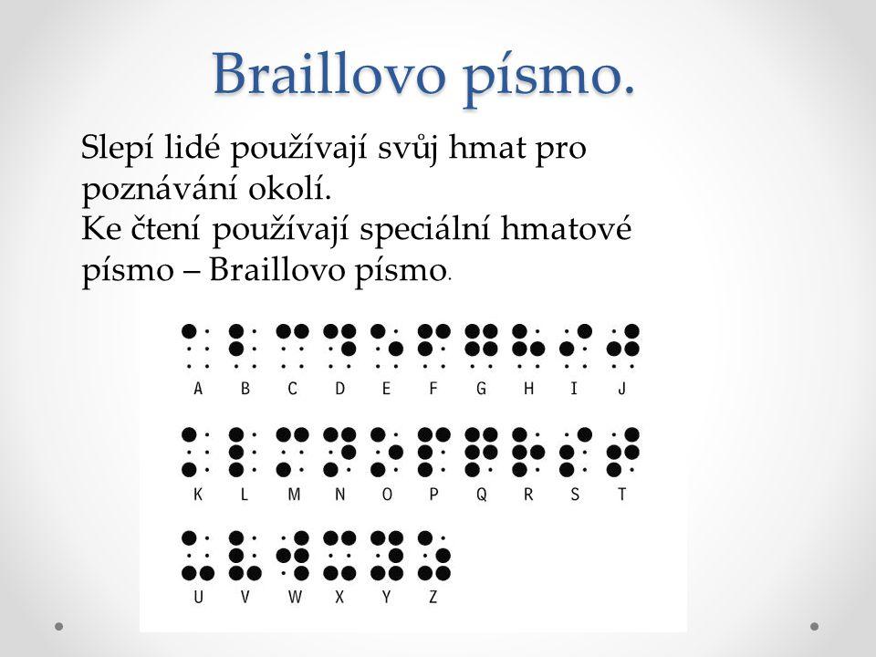 Braillovo písmo. Braillovo písmo. Slepí lidé používají svůj hmat pro poznávání okolí.