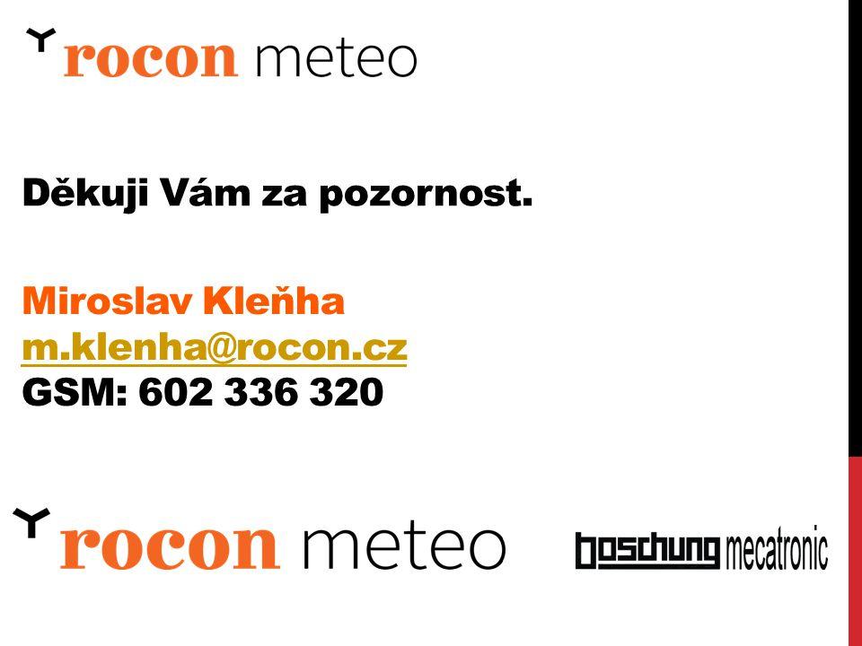 Děkuji Vám za pozornost. Miroslav Kleňha m.klenha@rocon.cz GSM: 602 336 320
