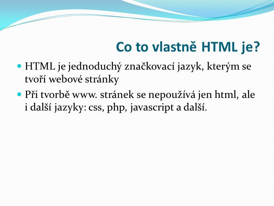 Co to vlastně HTML je.