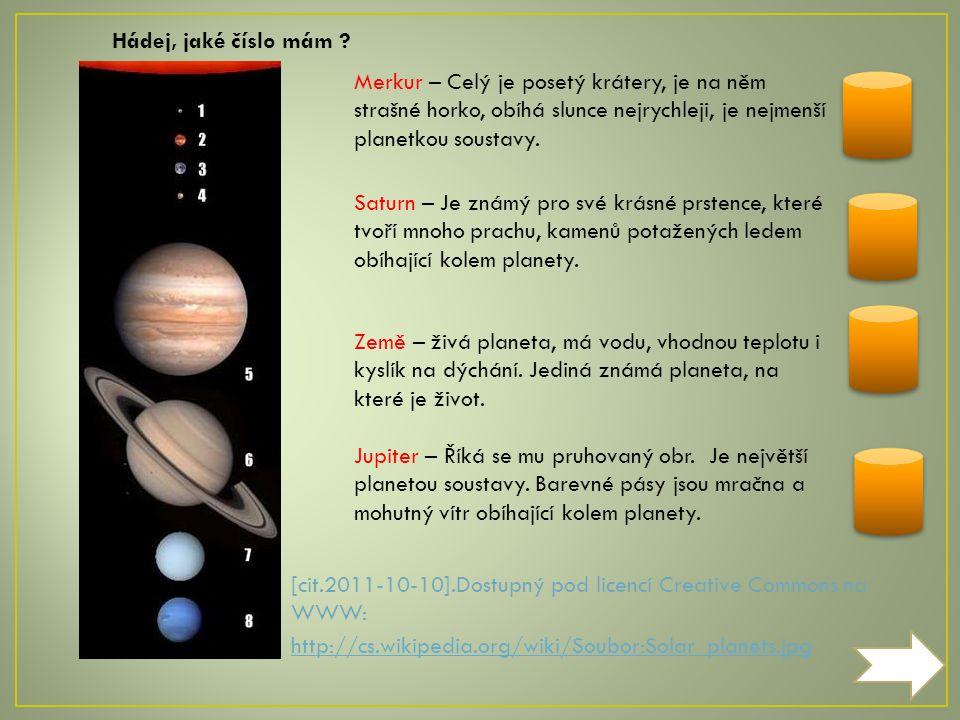 Planetami naší Sluneční soustavy jsou / od nejbližší po nejvzdálenější ke Slunci / Merkur, Venuše, Země, Mars, Jupiter, Saturn, Uran a Neptun.