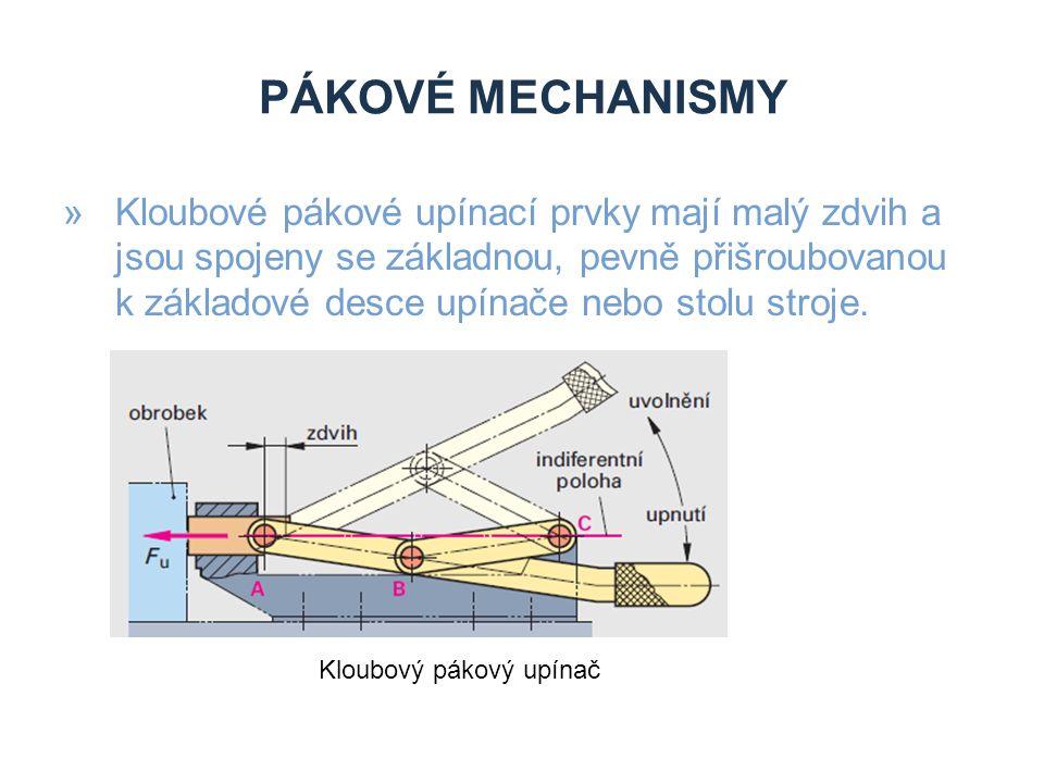 PÁKOVÉ MECHANISMY »Kloubové pákové upínací prvky mají malý zdvih a jsou spojeny se základnou, pevně přišroubovanou k základové desce upínače nebo stolu stroje.