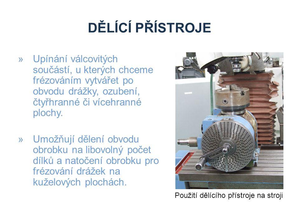 UNIVERZÁLNÍ DĚLÍCÍ PŘÍSTROJ »Umožňuje provádět přímé i nepřímé dělení frézování na kuželové ploše obrobků i frézování šroubovitých drážek.
