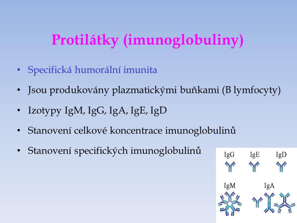 Protilátky (imunoglobuliny) Specifická humorální imunita Jsou produkovány plazmatickými buňkami (B lymfocyty) Izotypy IgM, IgG, IgA, IgE, IgD Stanovení celkové koncentrace imunoglobulinů Stanovení specifických imunoglobulinů