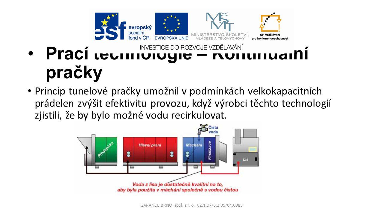 Prací technologie – Kontinuální pračky Princip tunelové pračky umožnil v podmínkách velkokapacitních prádelen zvýšit efektivitu provozu, když výrobci
