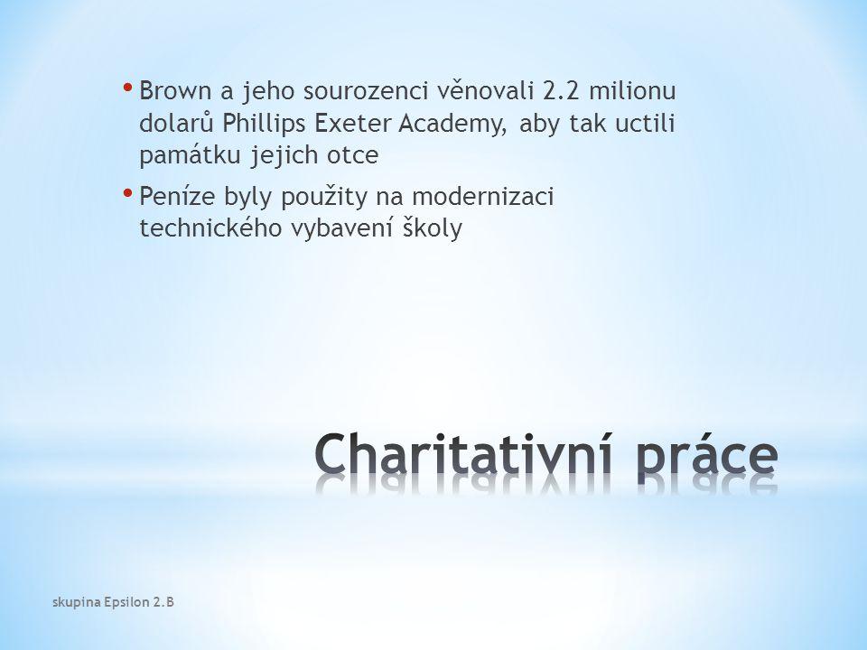 Brown a jeho sourozenci věnovali 2.2 milionu dolarů Phillips Exeter Academy, aby tak uctili památku jejich otce Peníze byly použity na modernizaci technického vybavení školy skupina Epsilon 2.B