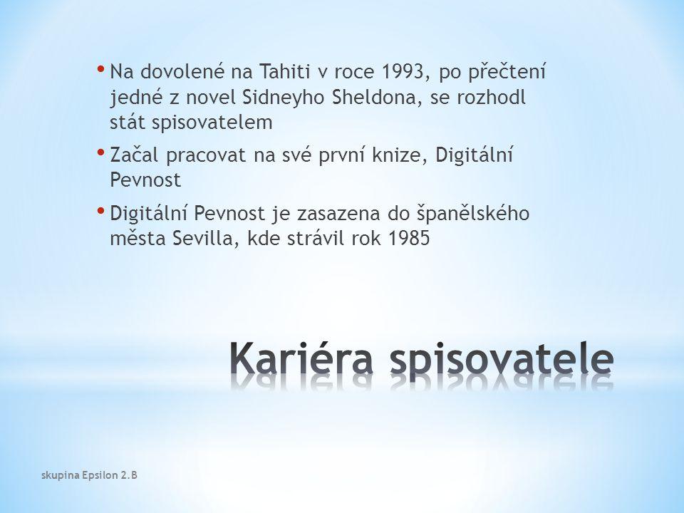 Na dovolené na Tahiti v roce 1993, po přečtení jedné z novel Sidneyho Sheldona, se rozhodl stát spisovatelem Začal pracovat na své první knize, Digitální Pevnost Digitální Pevnost je zasazena do španělského města Sevilla, kde strávil rok 1985 skupina Epsilon 2.B