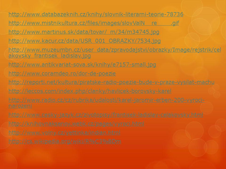 http://www.databazeknih.cz/knihy/slovnik-literarni-teorie-78736 http://www.mistnikultura.cz/files/images/slovValN__re____.gif http://www.martinus.sk/d