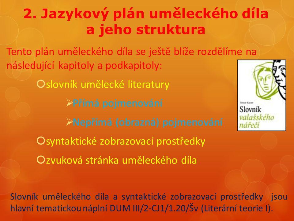 2. Jazykový plán uměleckého díla a jeho struktura Tento plán uměleckého díla se ještě blíže rozdělíme na následující kapitoly a podkapitoly:  slovník