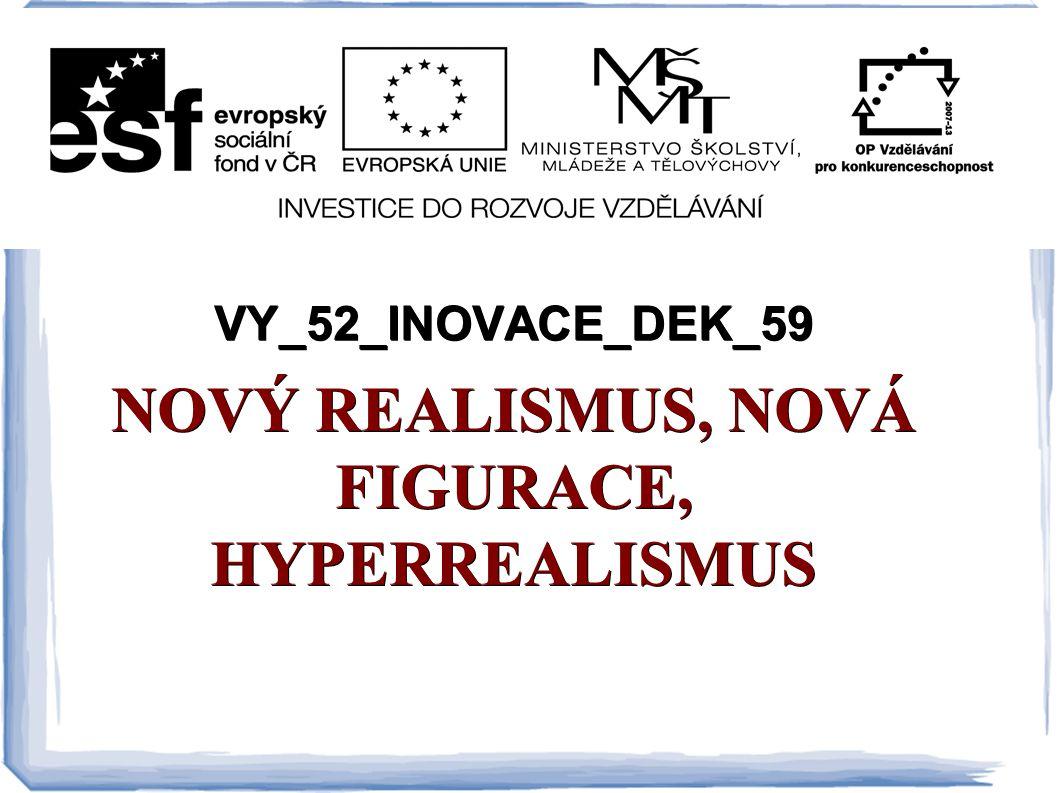 VY_52_INOVACE_DEK_59 Autor: Mgr.Martina Kokšteinová Datum vytvoření: 1.