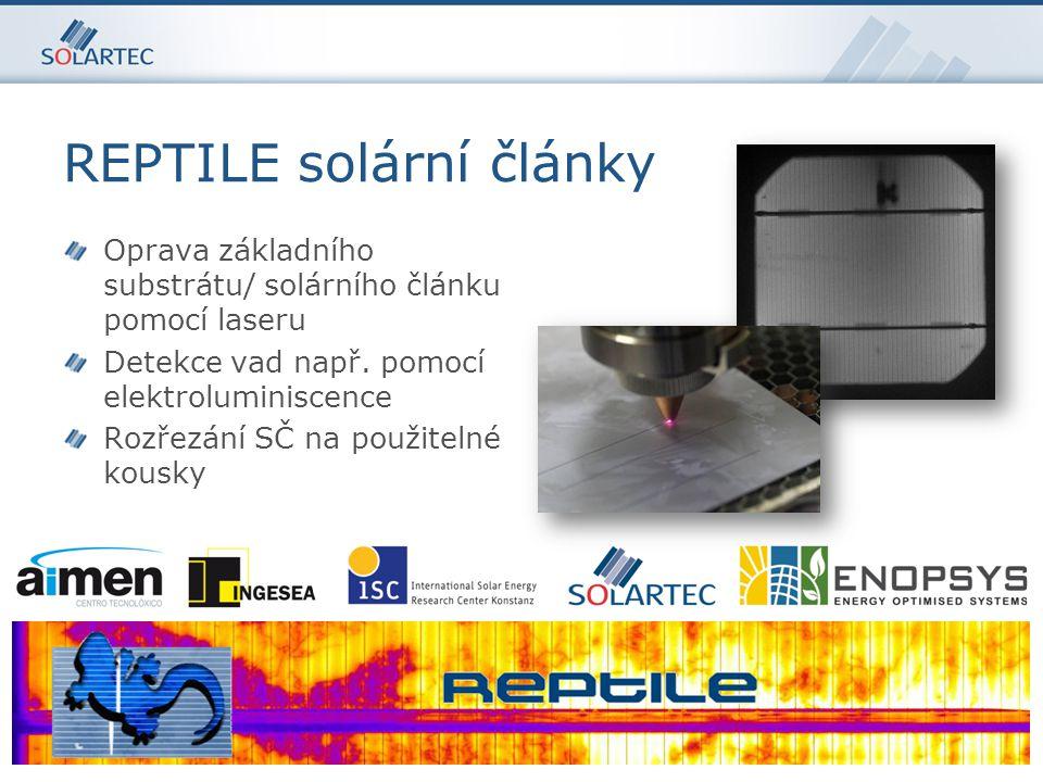 REPTILE solární články 8 Oprava základního substrátu/ solárního článku pomocí laseru Detekce vad např.