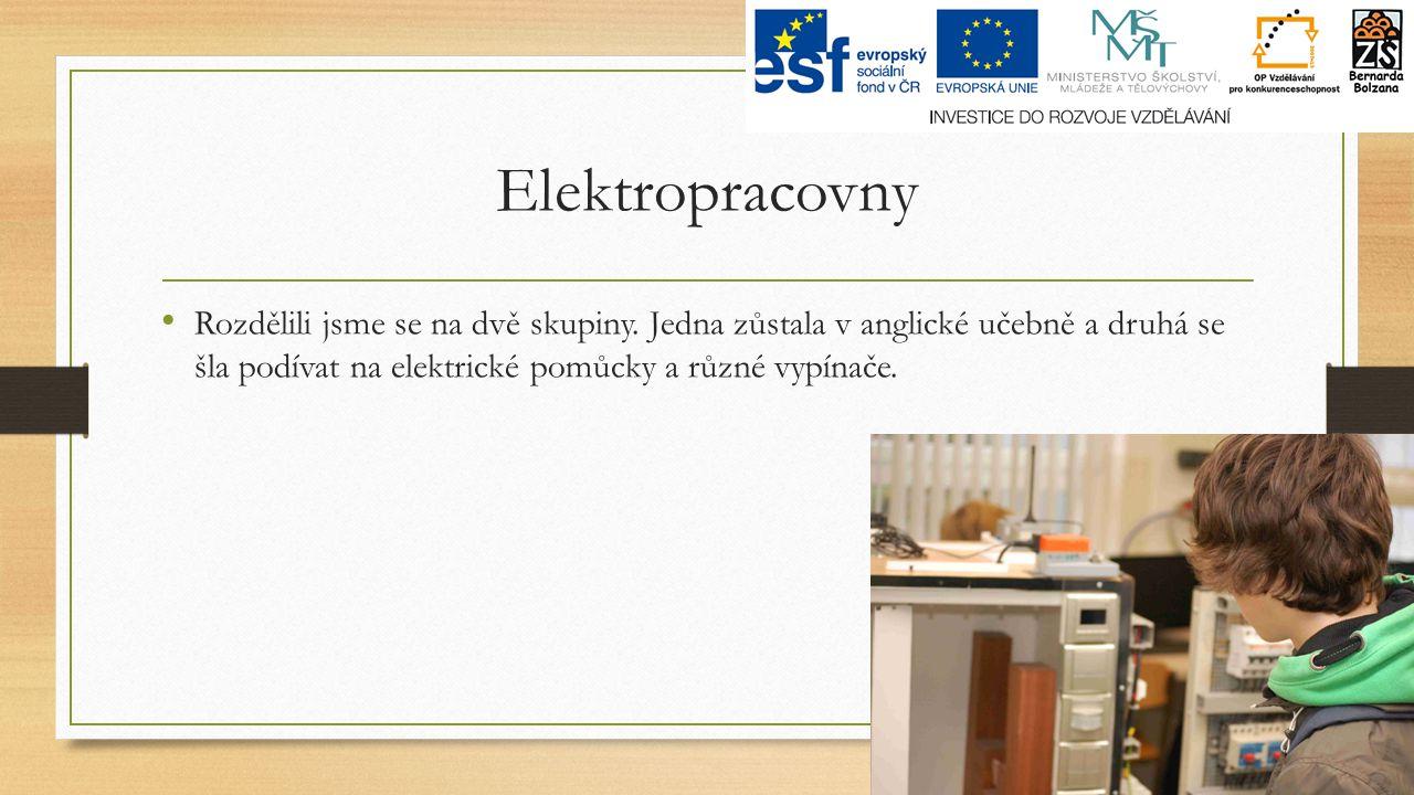 Elektropracovny Rozdělili jsme se na dvě skupiny.