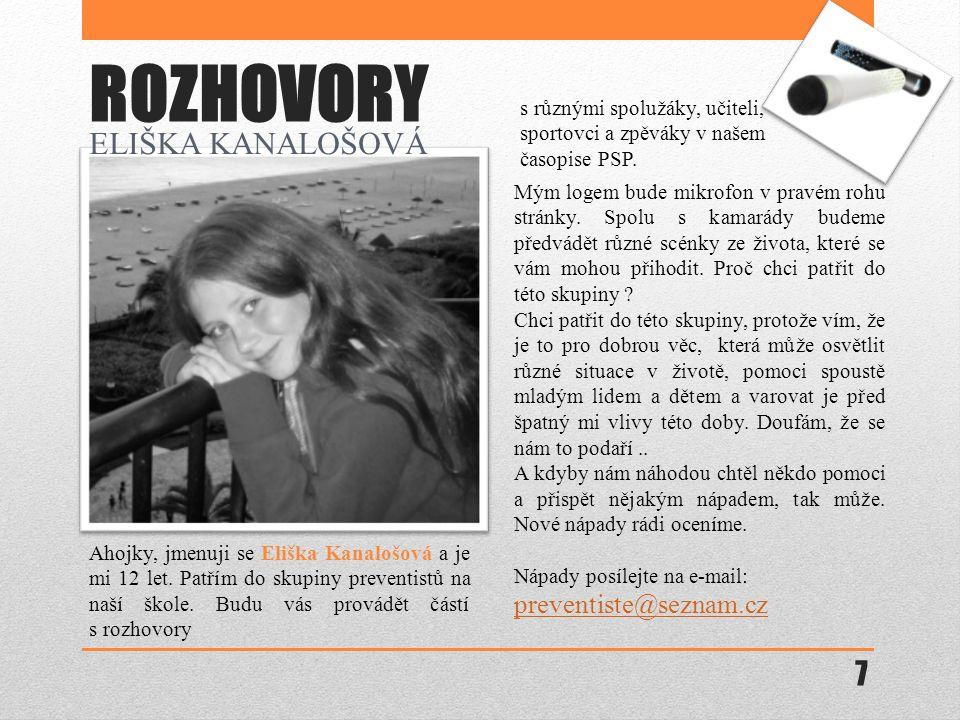 ROZHOVORY Ahojky, jmenuji se Eliška Kanalošová a je mi 12 let.