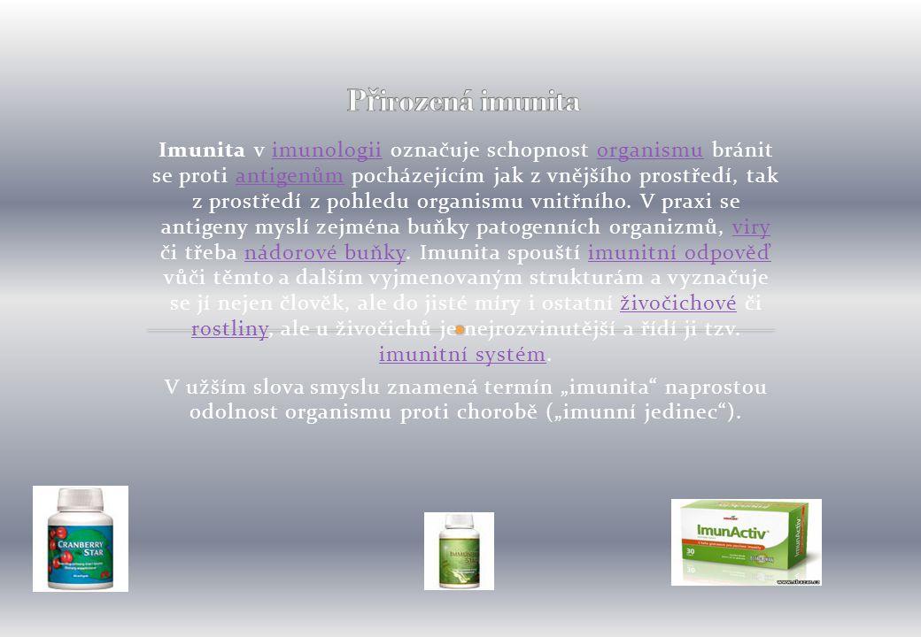 Imunita v imunologii označuje schopnost organismu bránit se proti antigenům pocházejícím jak z vnějšího prostředí, tak z prostředí z pohledu organismu vnitřního.