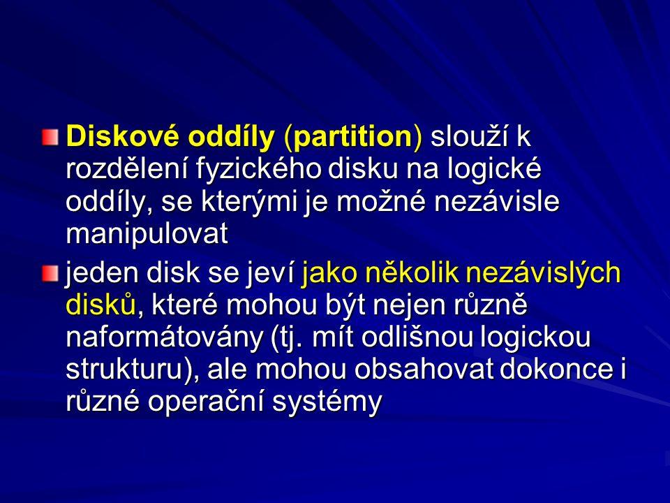 Diskové oddíly (partition) slouží k rozdělení fyzického disku na logické oddíly, se kterými je možné nezávisle manipulovat jeden disk se jeví jako něk