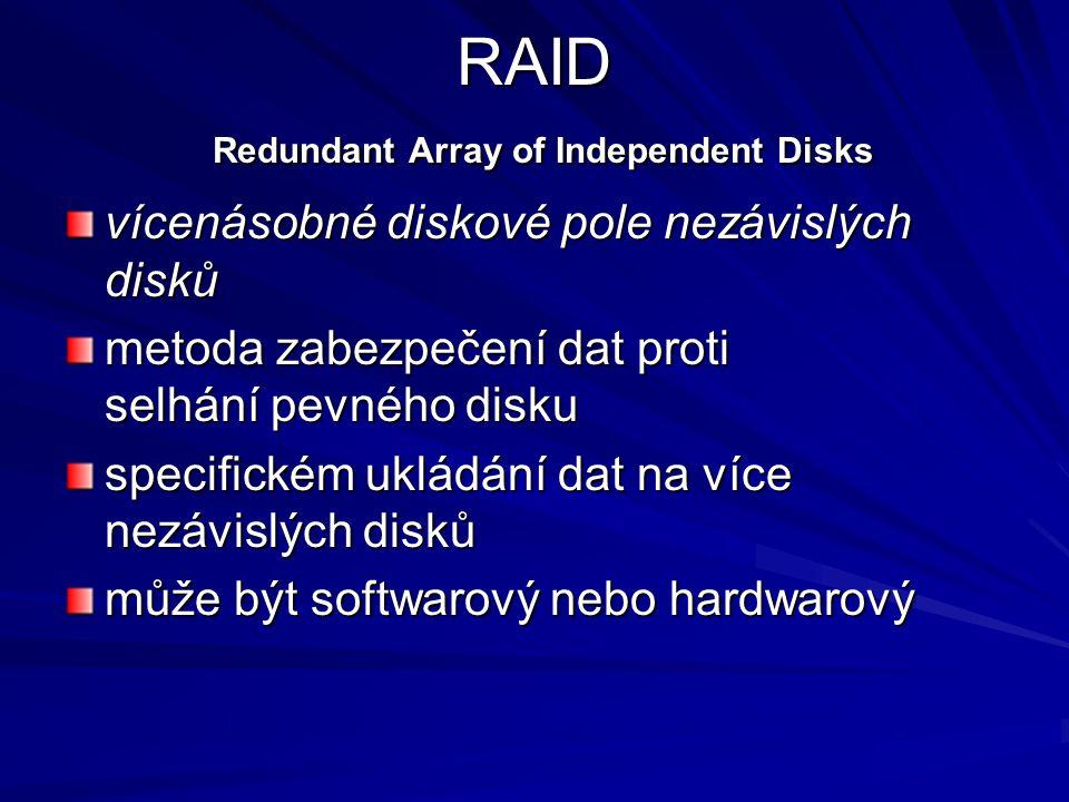 RAID Redundant Array of Independent Disks vícenásobné diskové pole nezávislých disků metoda zabezpečení dat proti selhání pevného disku specifickém uk