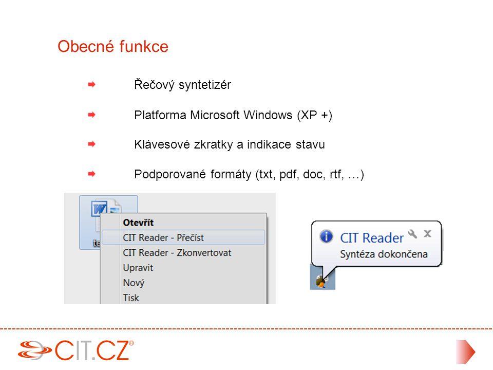 Řečový syntetizér Platforma Microsoft Windows (XP +) Klávesové zkratky a indikace stavu Podporované formáty (txt, pdf, doc, rtf, …) Obecné funkce