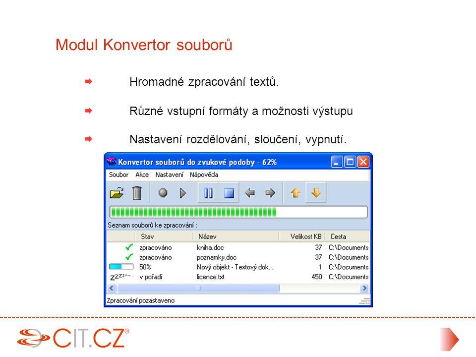 Usnadňuje přehrávání textů z programů Indikuje stav celého programu Různé velikosti a kontrastní schémata.