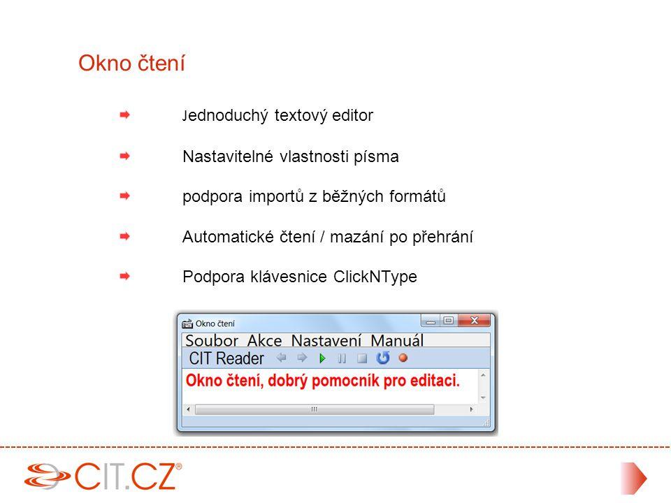 J ednoduchý textový editor Nastavitelné vlastnosti písma podpora importů z běžných formátů Automatické čtení / mazání po přehrání Podpora klávesnice ClickNType Okno čtení