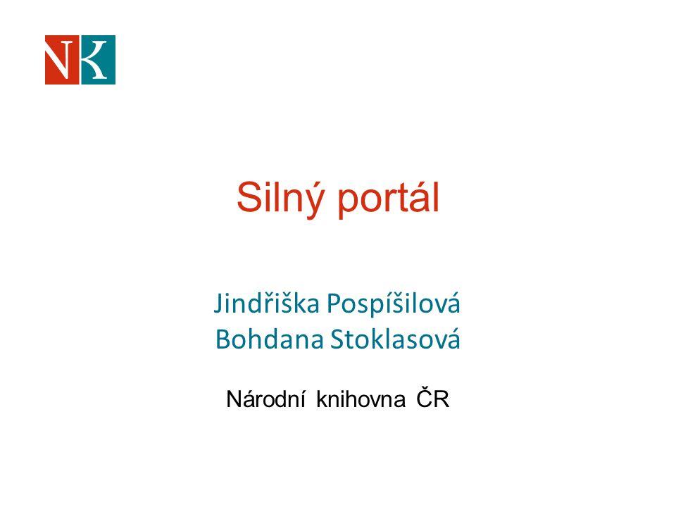 Silný portál Jindřiška Pospíšilová Bohdana Stoklasová Národní knihovna ČR