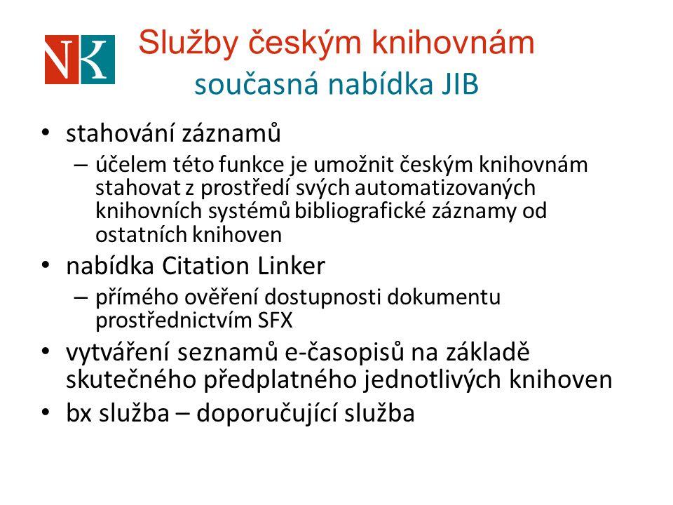 Služby českým knihovnám současná nabídka JIB stahování záznamů – účelem této funkce je umožnit českým knihovnám stahovat z prostředí svých automatizov