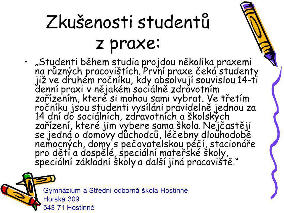 """Zkušenosti studentů z praxe: """"Studenti během studia projdou několika praxemi na různých pracovištích. První praxe čeká studenty již ve druhém ročníku,"""