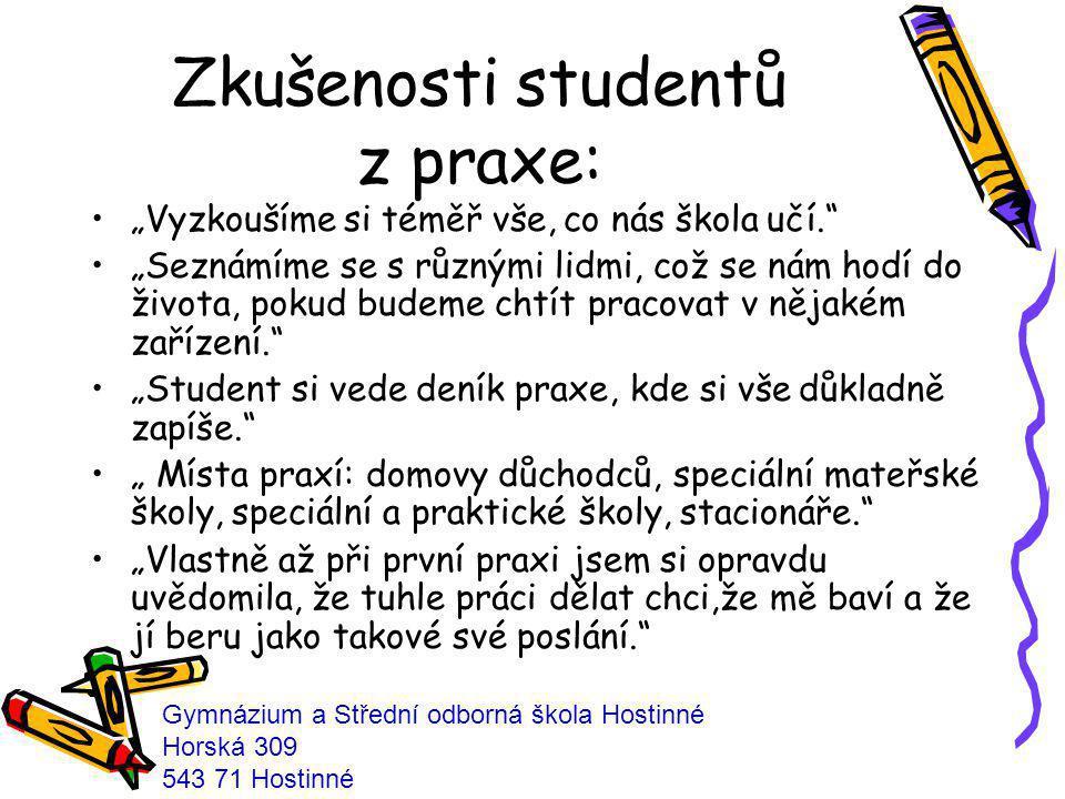 """Zkušenosti studentů z praxe: """"Studenti během studia projdou několika praxemi na různých pracovištích."""