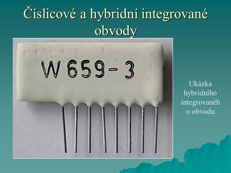 Číslicové a hybridní integrované obvody Ukázka hybridního integrovanéh o obvodu