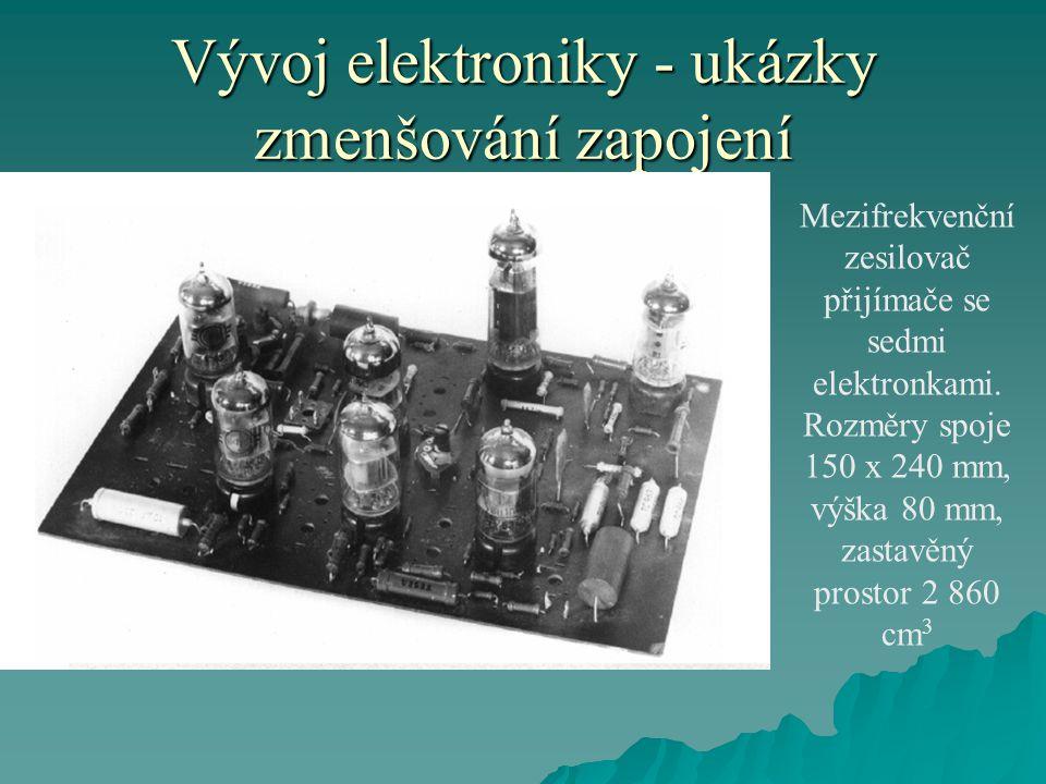 Vývoj elektroniky - ukázky zmenšování zapojení Mezifrekvenční zesilovač přijímače se sedmi elektronkami.