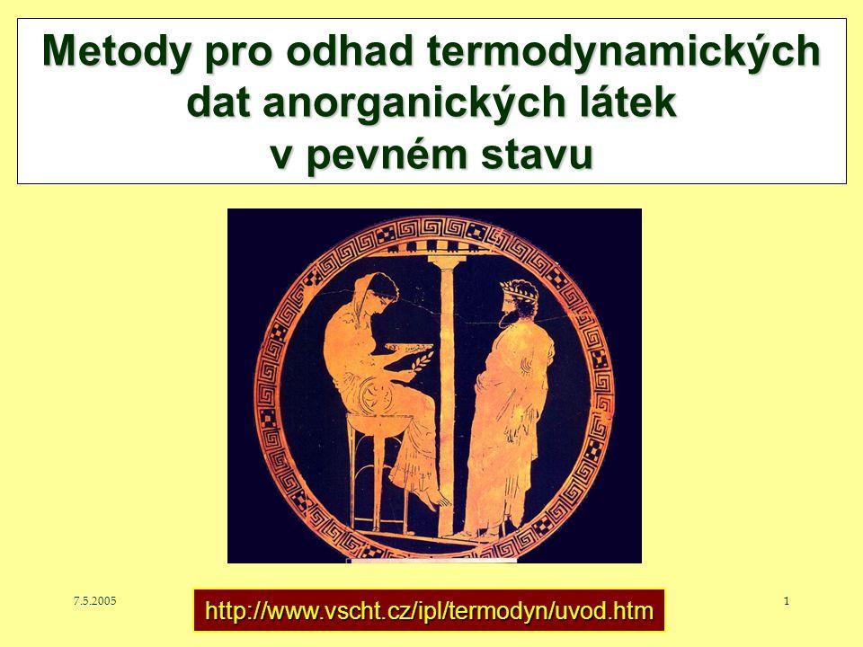 7.5.2005J. Leitner - Ústav inženýrství pevných látek, VŠCHT Praha 1 Metody pro odhad termodynamických dat anorganických látek v pevném stavu http://ww