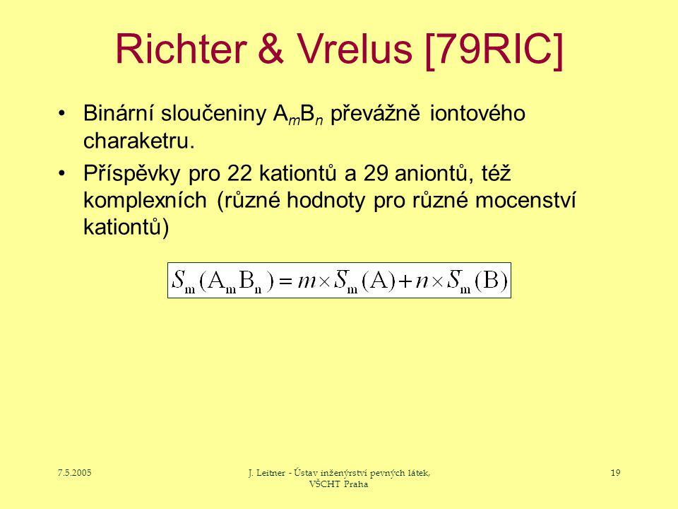 7.5.2005J. Leitner - Ústav inženýrství pevných látek, VŠCHT Praha 19 Richter & Vrelus [79RIC] Binární sloučeniny A m B n převážně iontového charaketru