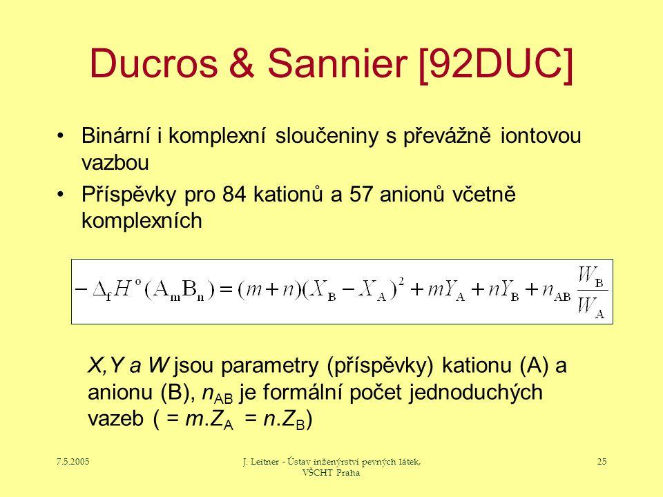 7.5.2005J. Leitner - Ústav inženýrství pevných látek, VŠCHT Praha 25 Ducros & Sannier [92DUC] Binární i komplexní sloučeniny s převážně iontovou vazbo