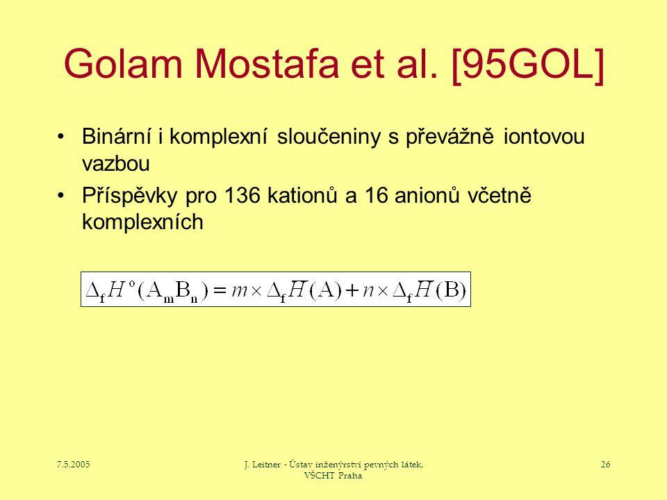 7.5.2005J. Leitner - Ústav inženýrství pevných látek, VŠCHT Praha 26 Golam Mostafa et al. [95GOL] Binární i komplexní sloučeniny s převážně iontovou v