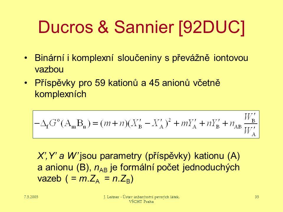 7.5.2005J. Leitner - Ústav inženýrství pevných látek, VŠCHT Praha 35 Ducros & Sannier [92DUC] Binární i komplexní sloučeniny s převážně iontovou vazbo