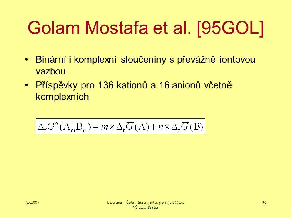 7.5.2005J. Leitner - Ústav inženýrství pevných látek, VŠCHT Praha 36 Golam Mostafa et al. [95GOL] Binární i komplexní sloučeniny s převážně iontovou v
