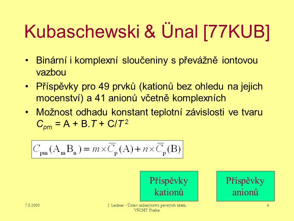 7.5.2005J. Leitner - Ústav inženýrství pevných látek, VŠCHT Praha 6 Kubaschewski & Ünal [77KUB] Binární i komplexní sloučeniny s převážně iontovou vaz