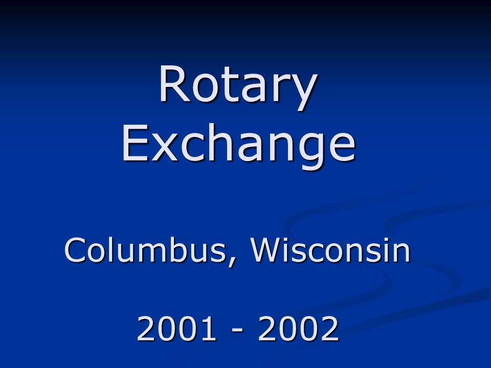 Rotary Exchange Columbus, Wisconsin 2001 - 2002
