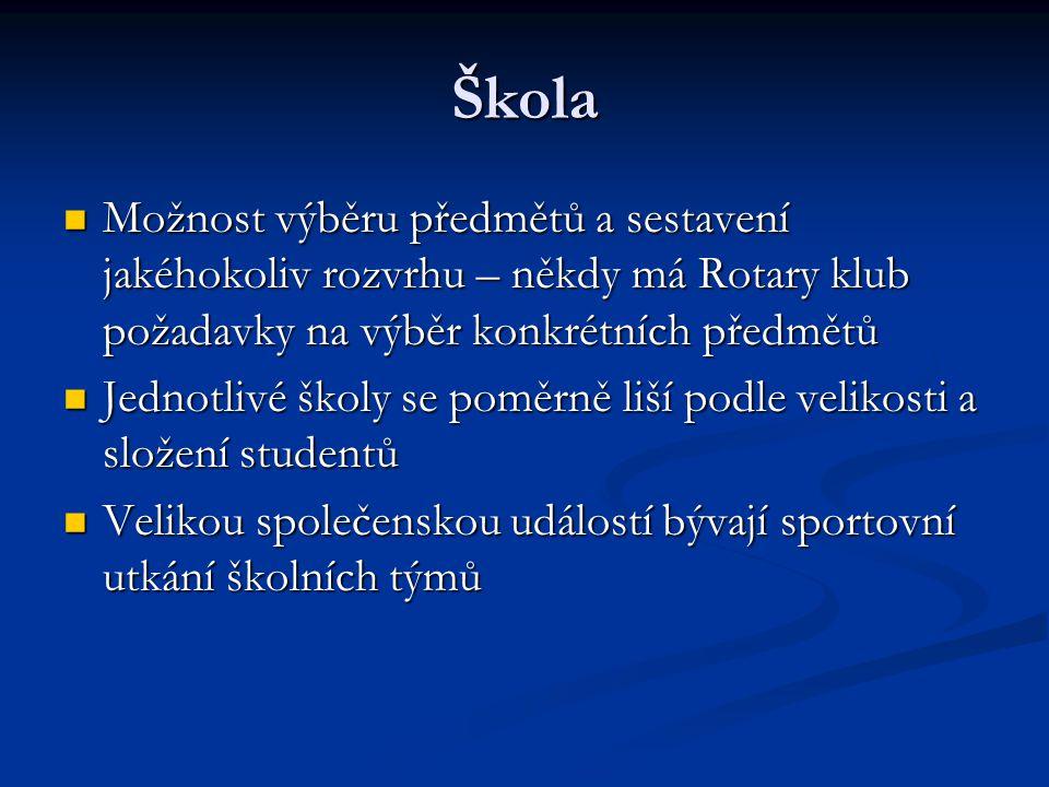 Škola Možnost výběru předmětů a sestavení jakéhokoliv rozvrhu – někdy má Rotary klub požadavky na výběr konkrétních předmětů Možnost výběru předmětů a