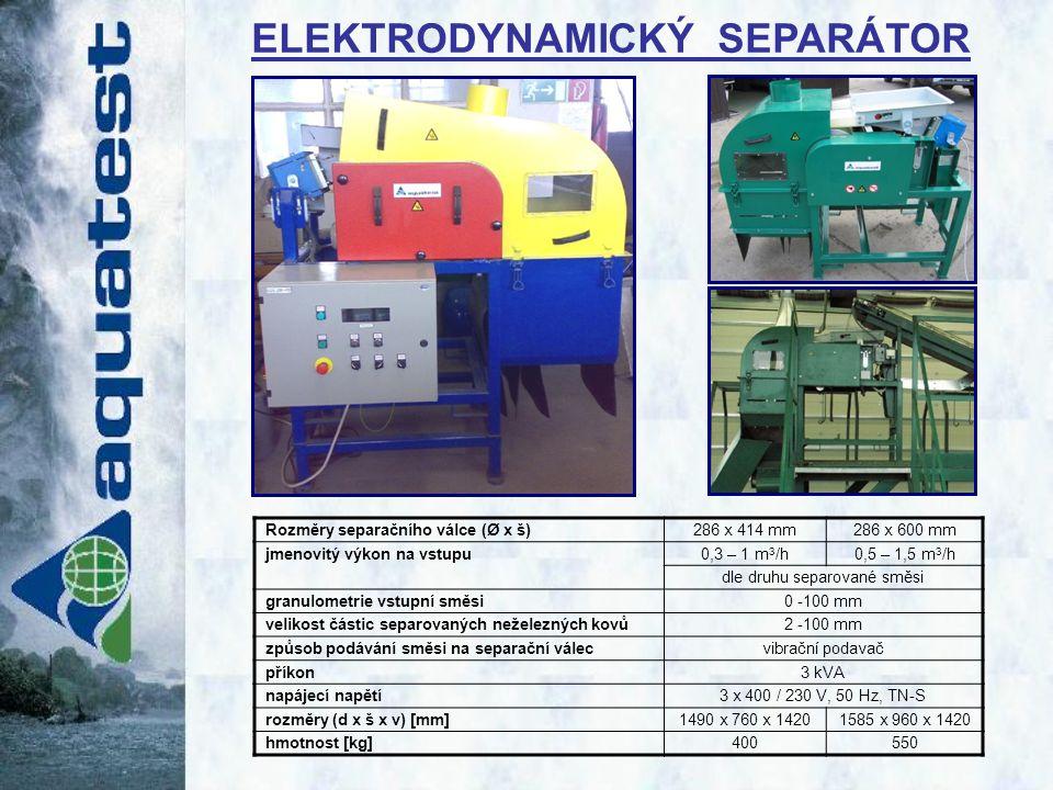 Rozměry separačního válce (Ø x š)286 x 414 mm286 x 600 mm jmenovitý výkon na vstupu0,3 – 1 m 3 /h0,5 – 1,5 m 3 /h dle druhu separované směsi granulometrie vstupní směsi0 -100 mm velikost částic separovaných neželezných kovů2 -100 mm způsob podávání směsi na separační válecvibrační podavač příkon3 kVA napájecí napětí3 x 400 / 230 V, 50 Hz, TN-S rozměry (d x š x v) [mm]1490 x 760 x 14201585 x 960 x 1420 hmotnost [kg]400550 ELEKTRODYNAMICKÝ SEPARÁTOR