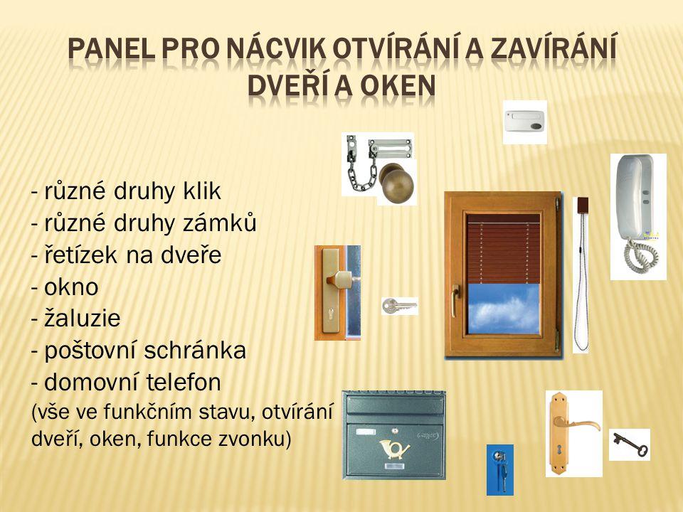 - různé druhy klik - různé druhy zámků - řetízek na dveře - okno - žaluzie - poštovní schránka - domovní telefon (vše ve funkčním stavu, otvírání dveří, oken, funkce zvonku)