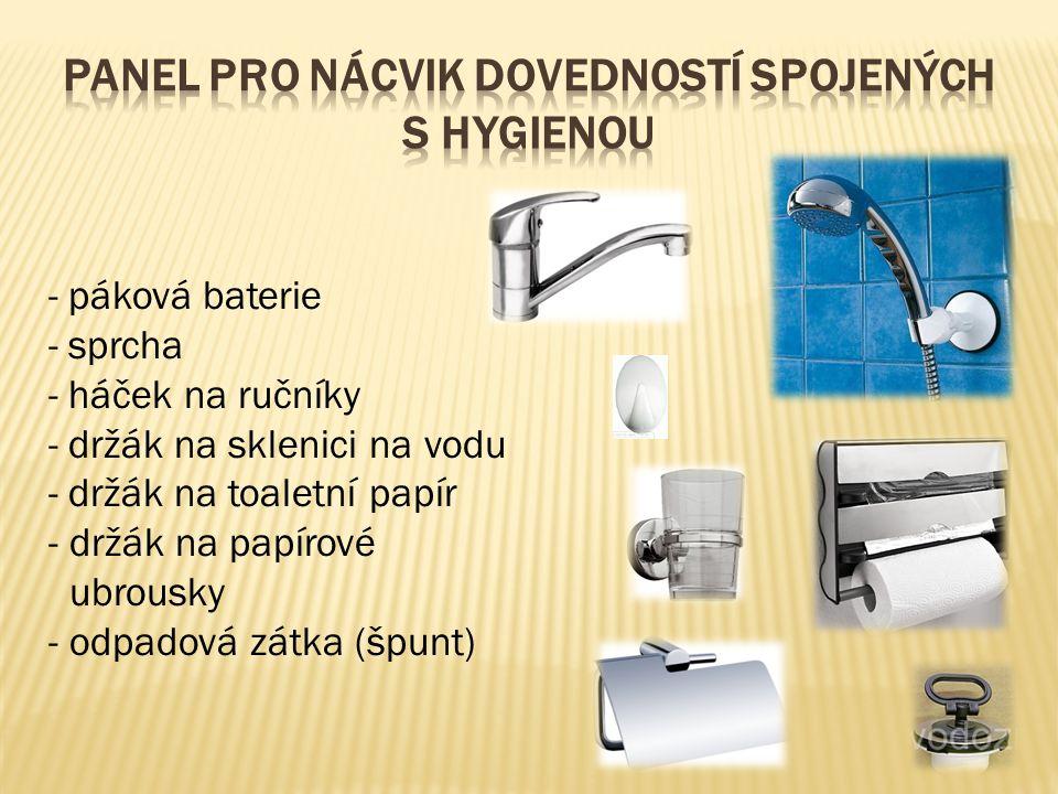 - páková baterie - sprcha - háček na ručníky - držák na sklenici na vodu - držák na toaletní papír - držák na papírové ubrousky - odpadová zátka (špunt)